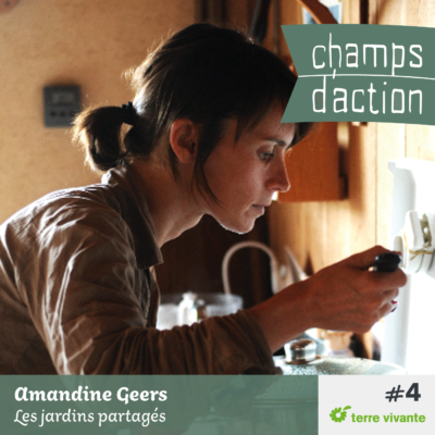 Episode 4 : Amandine Geers, les jardins partagés