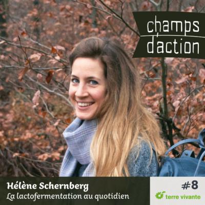 Episode 8 : Hélène Schernberg, la fermentation au quotidien