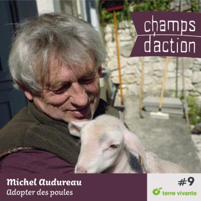 Episode 9 : Michel Audureau, élever des poules