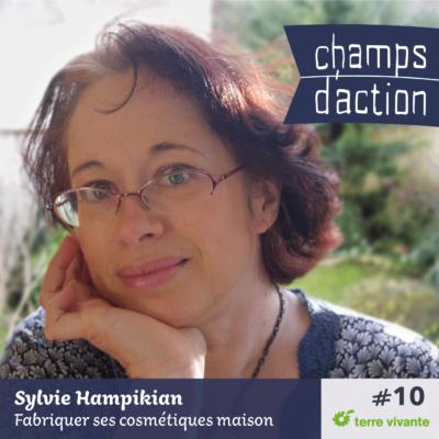 Episode 10 : Sylvie Hampikian, fabriquer ses cosmétiques maison