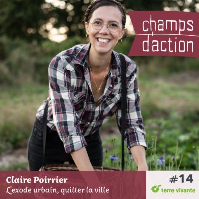 Episode 14 : Claire Poirrier – L'exode urbain, quitter la ville !