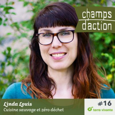 Episode 16 : Linda Louis – Cuisine sauvage et zéro déchet