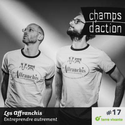 Episode 17 : Les Affranchis – Entreprendre autrement