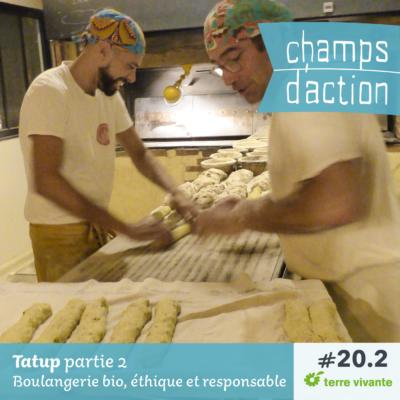 Episode 20-2 : Tatup, Boulangerie bio, éthique et responsable – en pratique