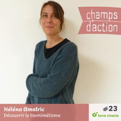 Episode 23 : Héléna Amalric, découvrir le biomimétisme
