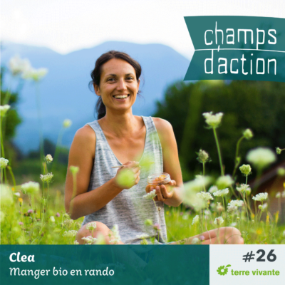 Episode 26 : Clea, manger bio en rando