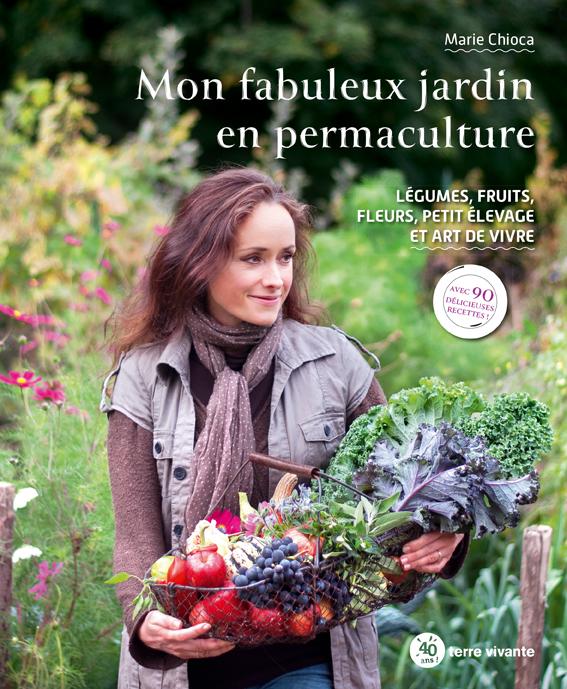Mon fabuleux jardin en permaculture